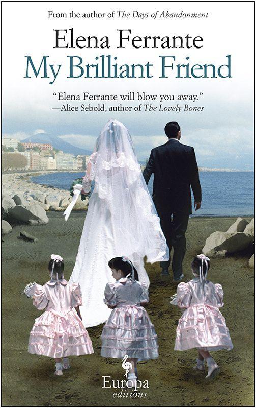 my-brilliant-friend by Elena Ferrante